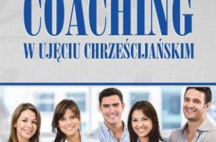 Coaching w ujęciu chrześcijańskim – Dr Gary R. Collins
