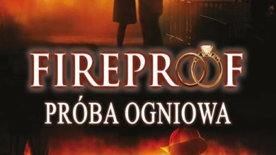 Fireproof - Próba ogniowa