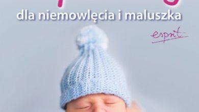 Najlepsze porady dla niemowlęcia i maluszka