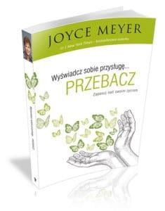 Wyświadcz sobie przysługę… Przebacz - Joyce Meyer