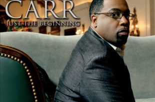 Kurt Carr Singers – Just the Beginning