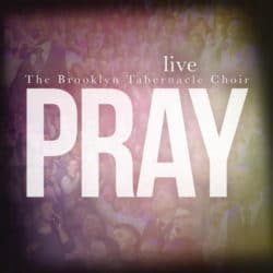 The Brooklyn Tabernacle Chor - Pray