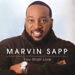 Marvin Sapp – You Shall Live