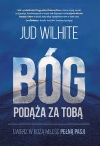 Bóg podąża za Tobą - Jud Wilhite