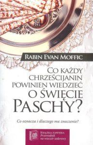 Co każdy chrześcijanin powinien wiedzieć o święcie Paschy?