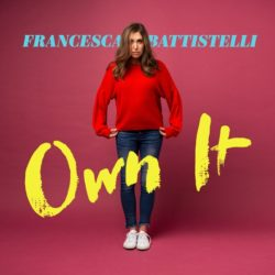 Francesca Battistelli – Own It