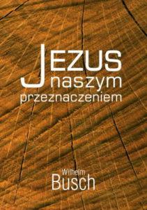 Jezus naszym przeznaczeniem