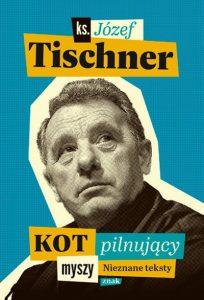 Kot pilnujący myszy - ks. Józef Tischner