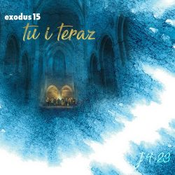 Exodus15 - Tu i teraz