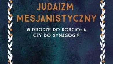 Photo of Judaizm Mesjanistyczny – Artur R. Juszczak