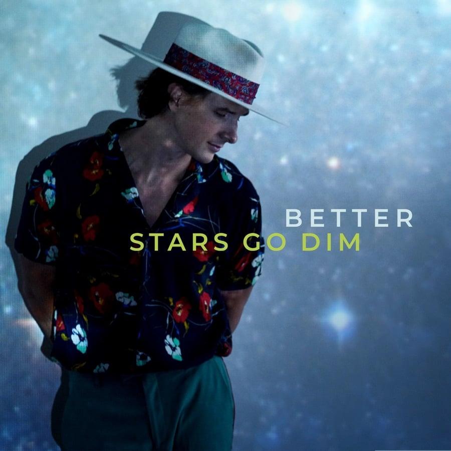 Stars Go Dim – Better