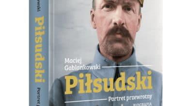Photo of Piłsudski. Portret przewrotny. Biografia