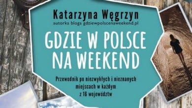 Gdzie w Polsce na weekend