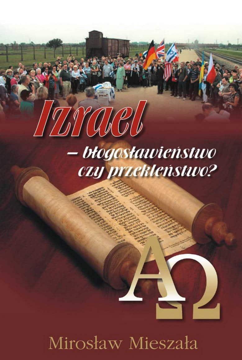 Izrael - błogosławieństwo czy przekleństwo