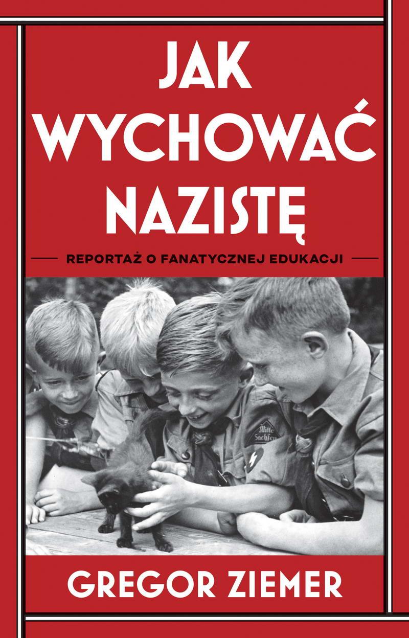 Jak wychować nazistę